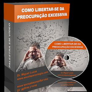 Palestra em vídeo: Como libertar-se da preocupação excessiva
