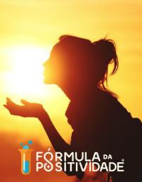 Fórmula da Positividade: Fique a saber os seus benefícios