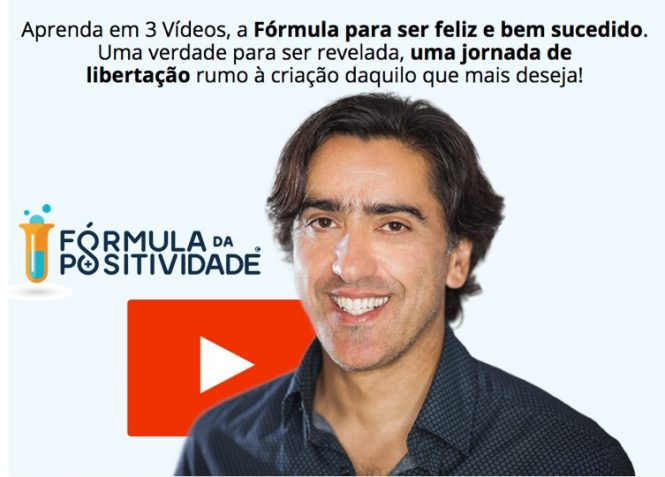 "Receba Grátis os Vídeos ""Fórmula da Positividade"""