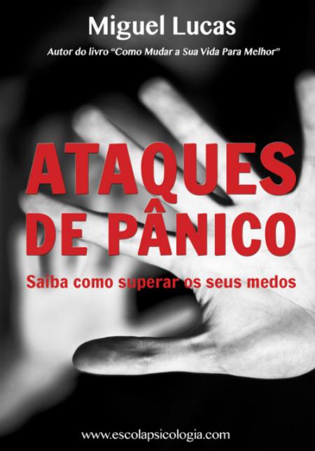 Ataques de Pânico – Saiba como superar os seus medos